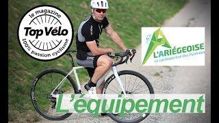 Quel matériel vélo choisir pour l'Ariégeoise XXL Cyclosportive ?