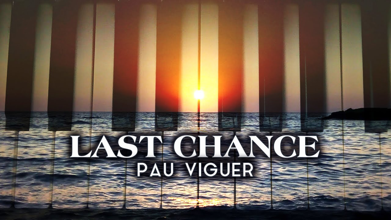 """Piano Music for Relaxing & Study """"Last Chance"""" Pau Viguer - Background Music, Sad Songs"""