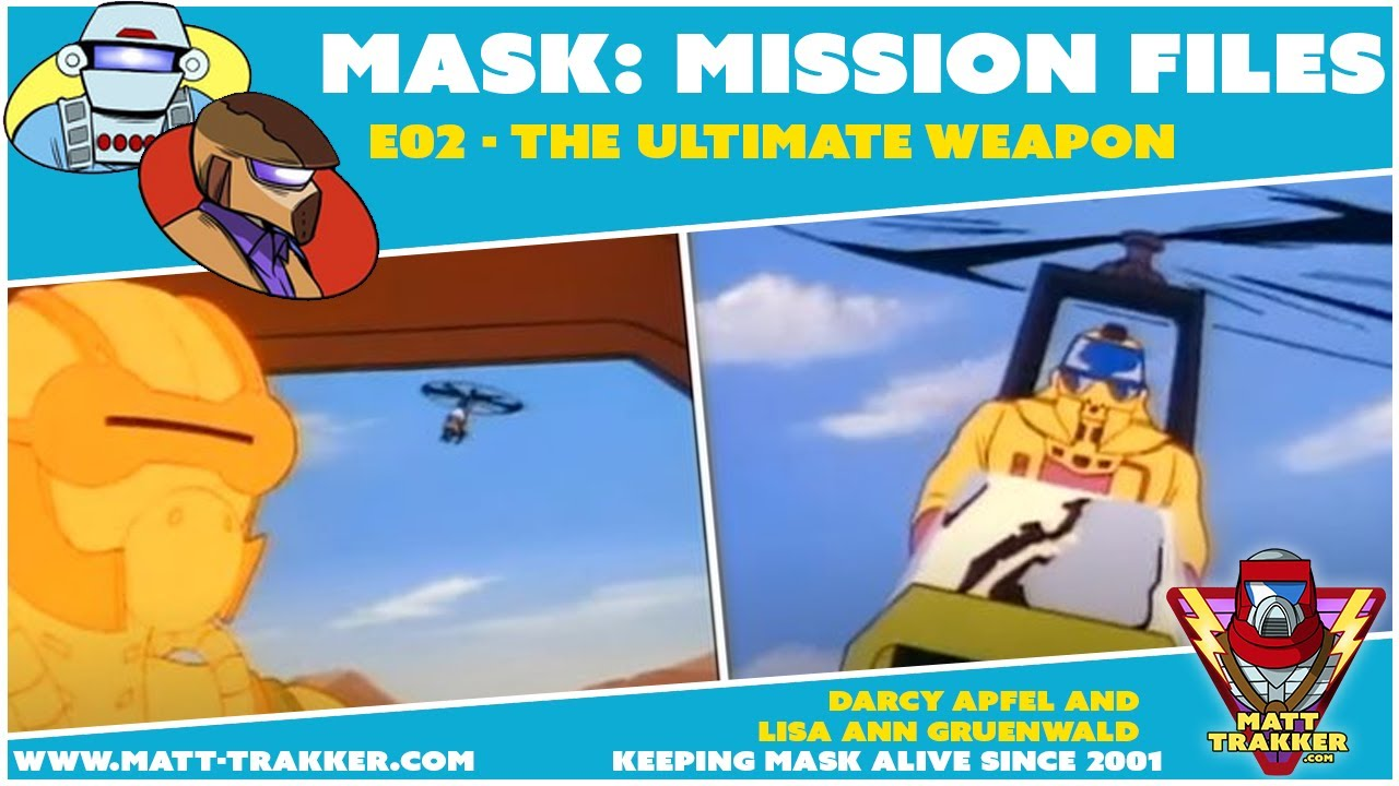 MASK: Mission Files - E02 - The Ultimate Weapon