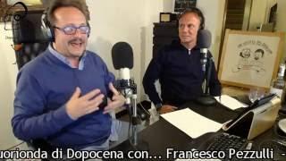 I fuorionda di Dopocena con... Francesco Pezzulli - 13 ottobre 2016