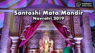 Santoshi Mata Mandir | Navratri 2019 | Harshad's Travel Vlogs