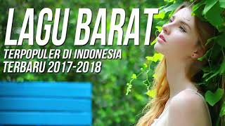 Lagu Barat Terbaru 2018 🥝 Kumpulan Musik Terpopuler Untuk menemani Kerja dan Santai 2018