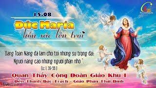 Trực tiếp - Đại Lễ Đức Mẹ Hồn Xác Lên Trời - Quan Thầy CĐ Giáo Khu I - Đền Thánh Bác Trạch Năm 2019