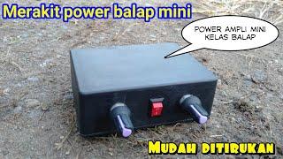 Rakit Power Ampli Mini Balap super horek bikin tetangga rewel
