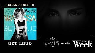 Wanessa - Get Loud (#W15 Tour - The Week) [Audio]