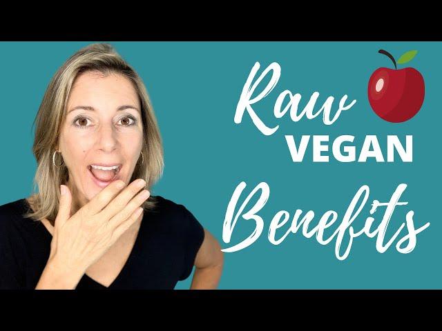 TOP BENEFITS OF A RAW VEGAN DIET