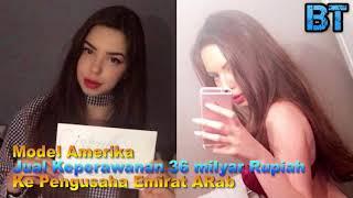 Download Video Model Amerika Jual K*perawan*n ke Pengusaha Emirat Arab 36 Milyar Rupiah MP3 3GP MP4
