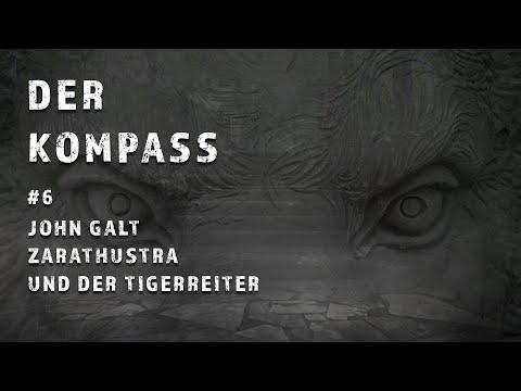 Der Kompass Folge #6 - John Galt, Zarathustra und der Tigerreiter
