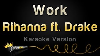 Rihanna ft. Drake - Work (Karaoke Version)