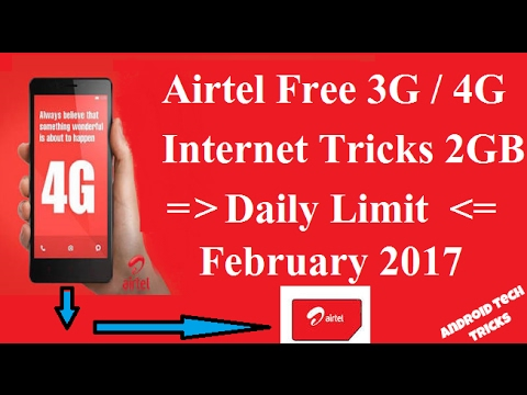 Airtel Free 3G 4G Internet Tricks 2GB Free Daily Limit February 2017
