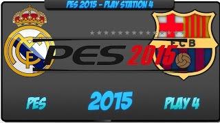 PES 2015 - PS4 [HD] - Real Madrid vs Barcelona