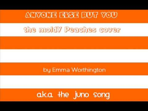 Anyone Else But You-(The Juno Song)-The Moldy Peaches Cover