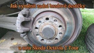 Jak vyměnit zadní brzdové destičky u auta Škoda Octavia 2 Tour