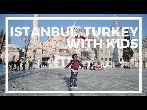 Travel With Kids - Istanbul, Turkey