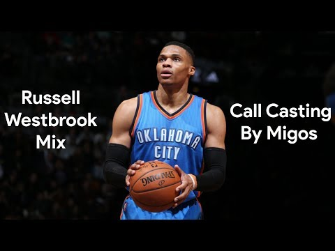 Russell Westbrook Mix | Call Casting - Migos