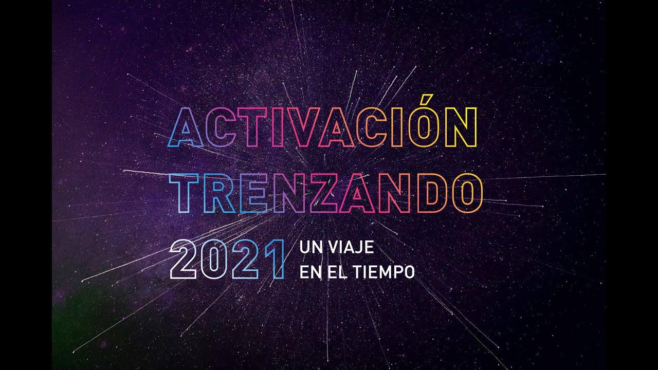 ACTIVACIÓN TRENZANDO 2021