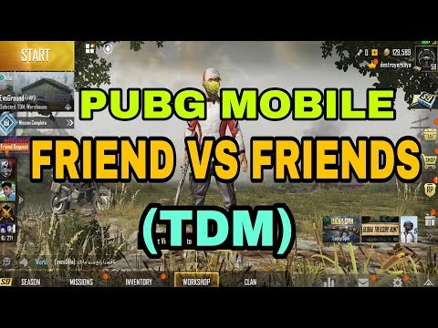 PUBG MOBILE : How Play Friend Vs Friends In TDM/ How to Play TDM Against Your Friends