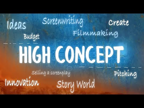 What Is High Concept?  Different Thoughts On Big Movie Ideas