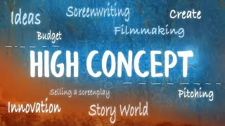What Is High Concept?  Opposing Thoughts On Big Movie Ideas