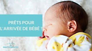 Prêts pour l'arrivée de votre bébé ?  - La Maison des maternelles #LMDM