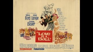 Love is a Ball (1963) - Glenn Ford & Hope Lange