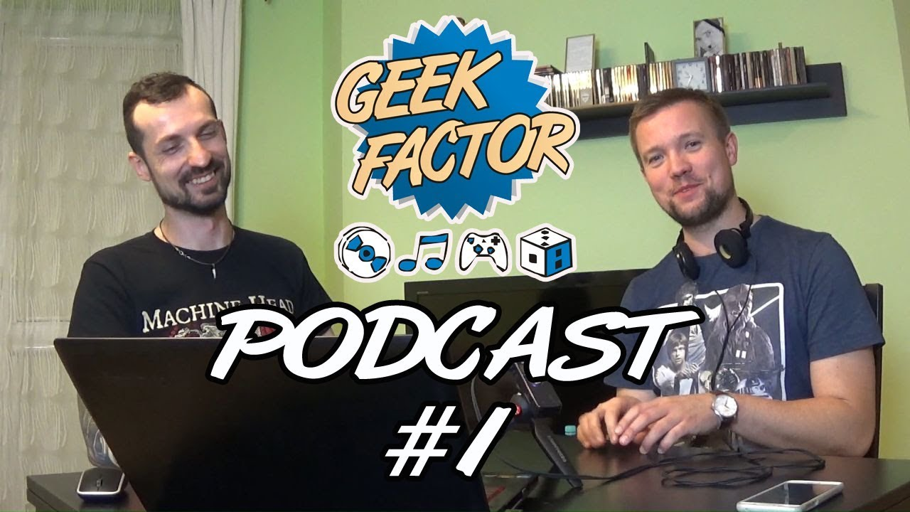 [+16] Geek Factor Podcast – Odcinek 1