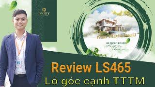 Ivory Villas & Resort - Review Biệt thự Căn góc LS 465 cạnh TTTM 400m2 | Mr.Tuấn: 0962278997