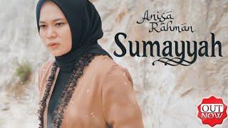 Download lagu SUMAYYAH - ANISA RAHMAN