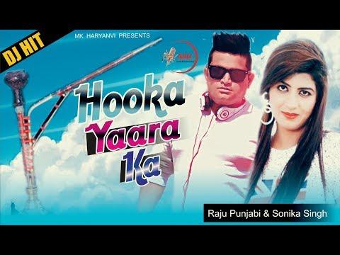Hooka Yaara Ka | Raju Punjabi New Haryanvi Song 2018 | Sonika Singh | VR Bros | Haryanvi Songs 2018