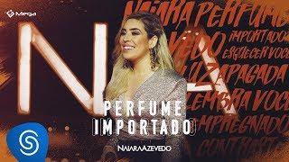Naiara Azevedo - Perfume Importado (DVD Contraste)