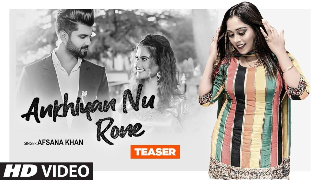 Song Teaser ► Akhiyan Nu Rone | Afsana Khan | Releasing 11 July 2020
