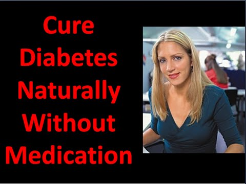 How To Cure Diabetes Naturally Without Medication - Cure Diabetes at Home
