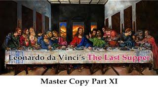 Leonardo da Vinci's The Last Supper Master Copy Part 11