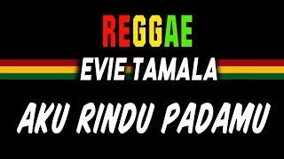 Reggae Ska Aku rindu padamu - Evie Tamala | SEMBARANIA