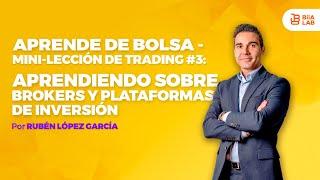 Aprende de Bolsa Aprende de Trading Aprendiendo sobre Brókers y plataformas de inversión RUBÉN LÓPEZ