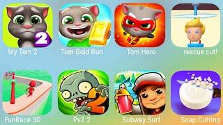 My TalkingTom 2,Tom Gold Run,Talking Tom Hero,Rescue Cut,Fun Race 3D,PvZ 2,Subway Surf,Soap Cutting