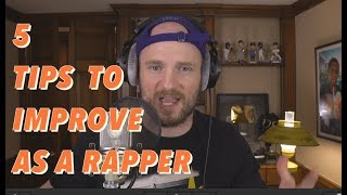 5 Tips To Improve As a Rapper