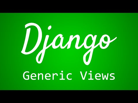 Django Tutorial for Beginners - 29 - Generic Views