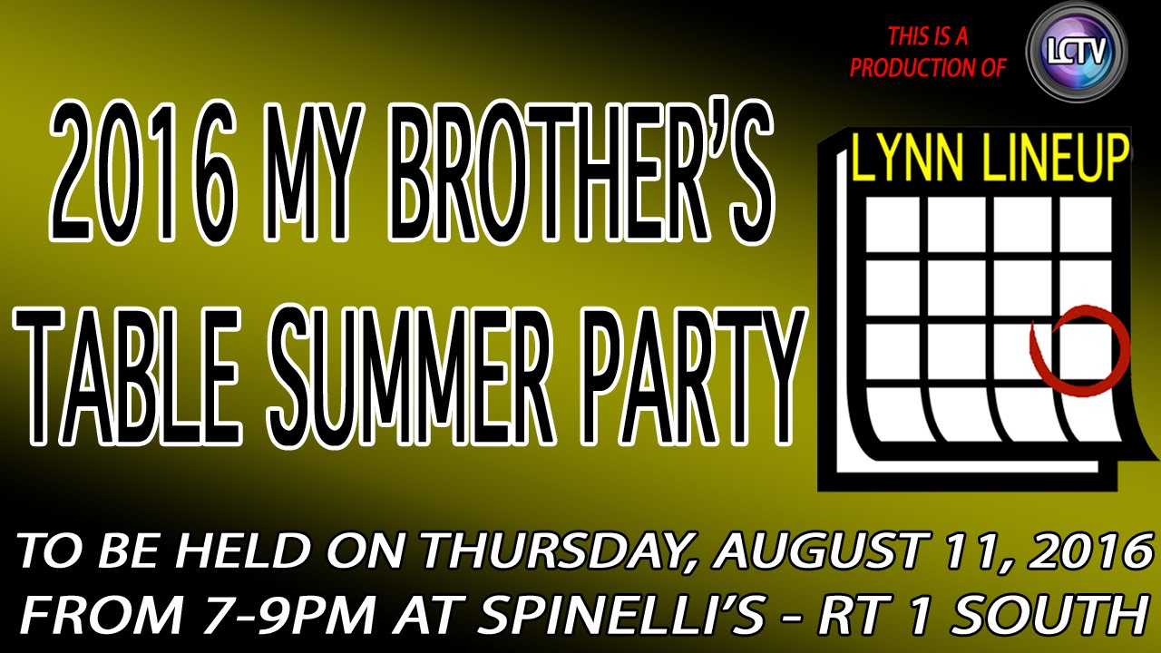 Lynn Lineup 2016 My Brother S Table Summer Party On August 11 2016