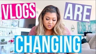 the vlogs are changing