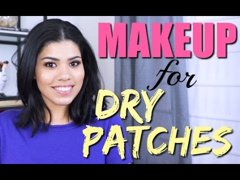 Dealing with Dry Patches on Face   Dry patches Foundation Routine