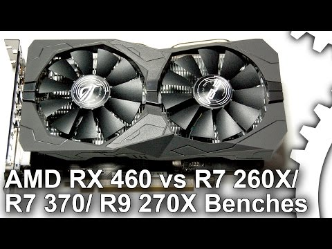 Radeon RX 460 vs R7 260X/ R7 370/ R9 270X DX11 Gaming