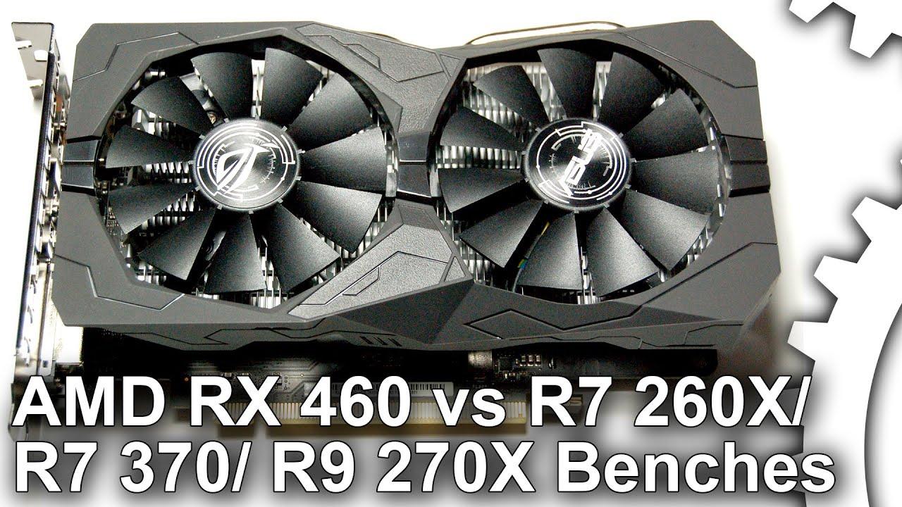 Radeon RX 460 vs R7 260X/ R7 370/ R9 270X DX11 Gaming Benchmarks