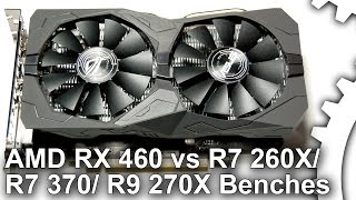 radeon rx 460 vs r7 260x r7 370 r9 270x dx11 gaming benchmarks