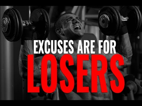 Excuses Are For Losers  Motivational Video
