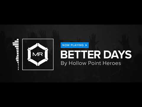 Hollow Point Heroes - Better Days [HD]