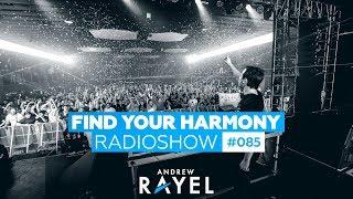 Andrew Rayel - Find Your Harmony Radioshow #085