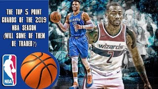 The Top 5 Point Guards Of The 2019 NBA Season (Will Some of Them Be Traded?)