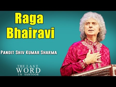 Raga Bhairavi | Pandit Shiv Kumar Sharma (Album: The Last Word In Santoor)