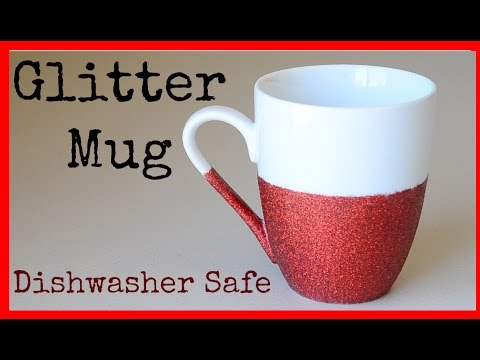 DIY | How to Make a Glitter Mug (Dishwasher Safe)